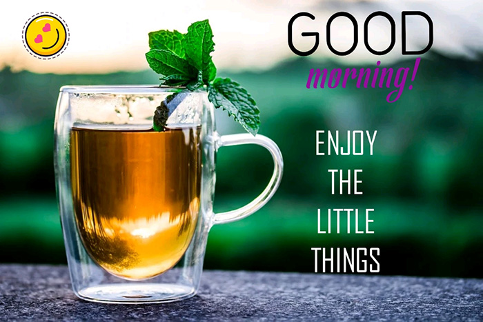 good morning enjoy the little things