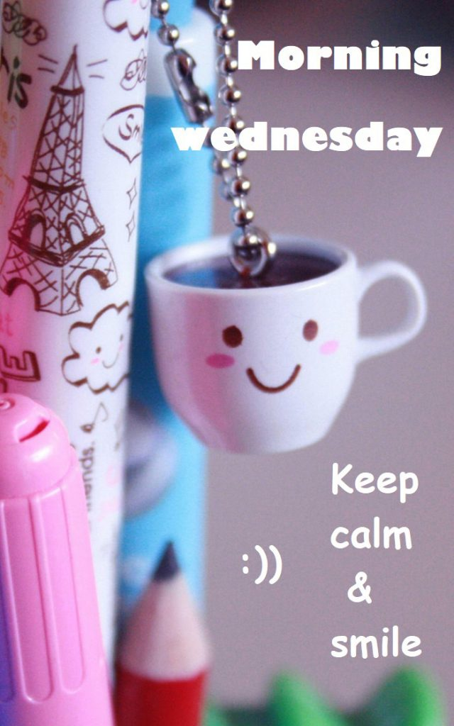 morning wednesday keep calm smile