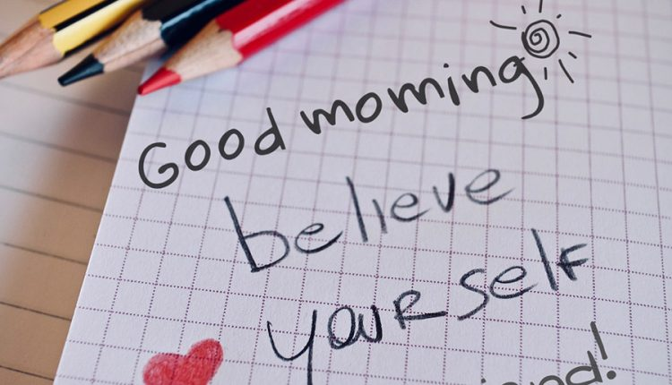 good-morning-believe-yourself-my-friend
