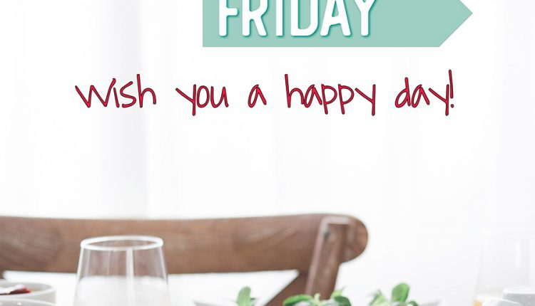 good-morning-friday-wish-you-a-happy-day