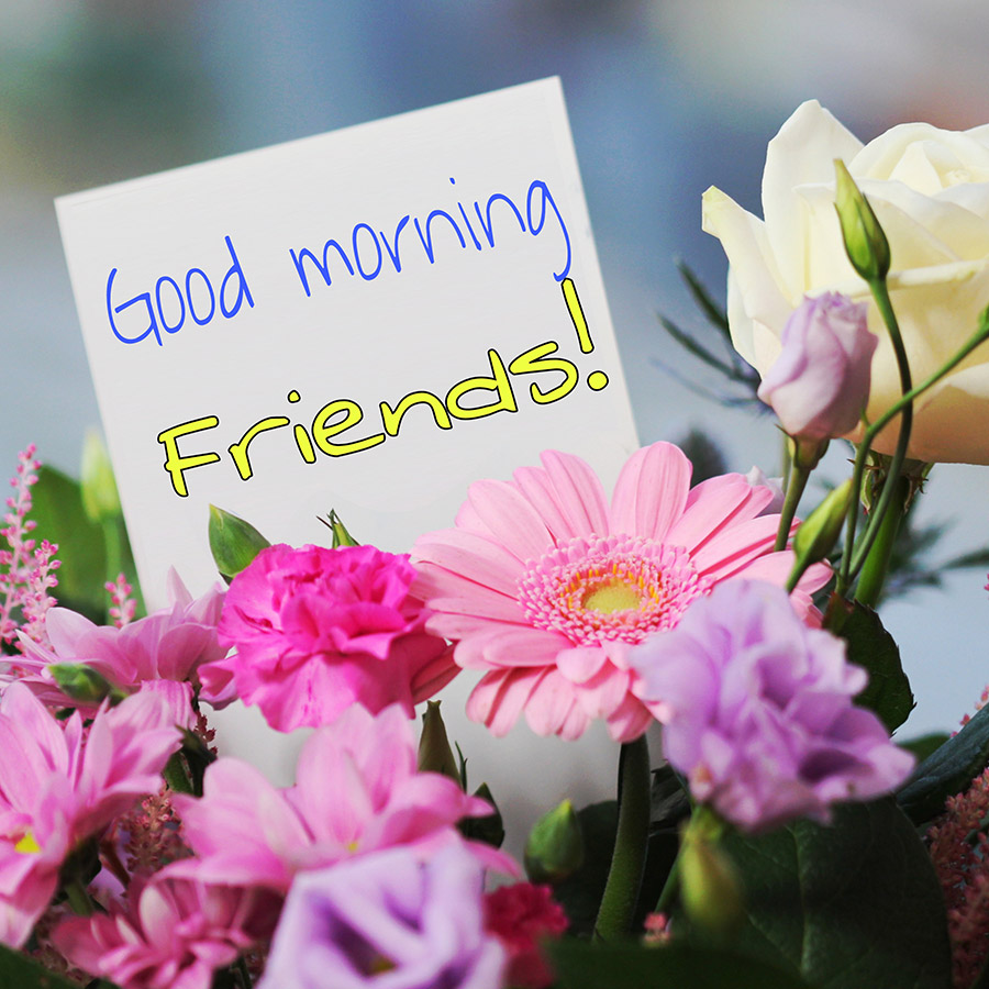 Good morning friend image with flowers and note