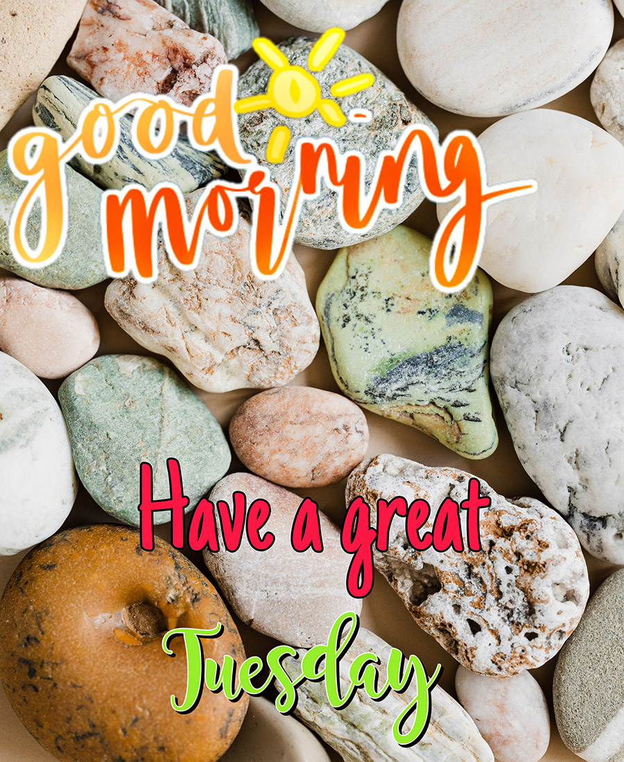 Good morning tuesday image with colorful pebbles