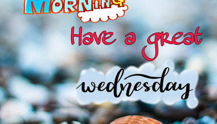 good-morning-have-a-great-wednesday-2
