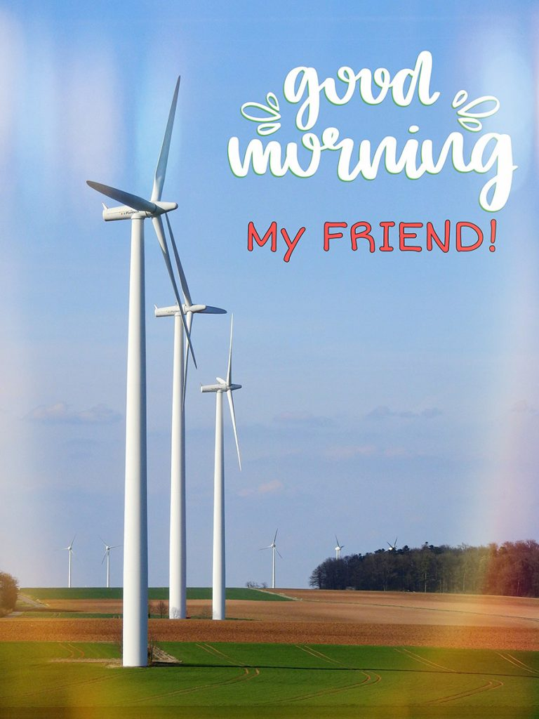 Good morning friend image with wind turbines