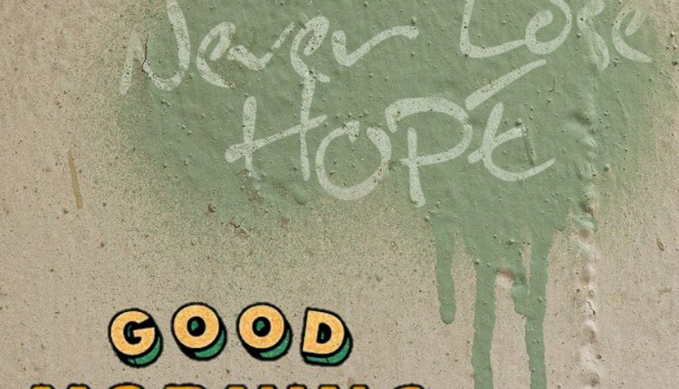good-morning-never-lose-hope