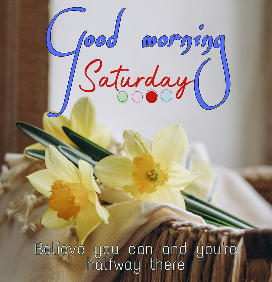 Good morning saturday image with light yellow flowers