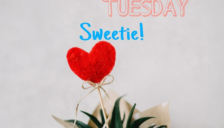 good-morning-tuesday-sweetie