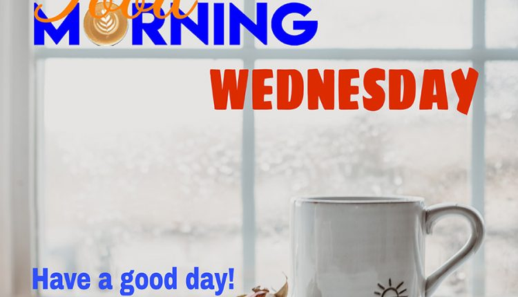 good-morning-wednesday-have-a-good-day