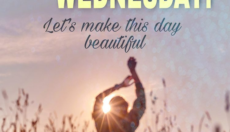 good-morning-wednesday-lets-make-this-day-beautiful