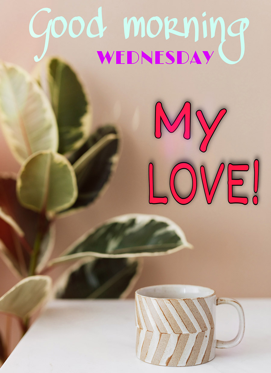 Good morning wednesday image with cup on the table