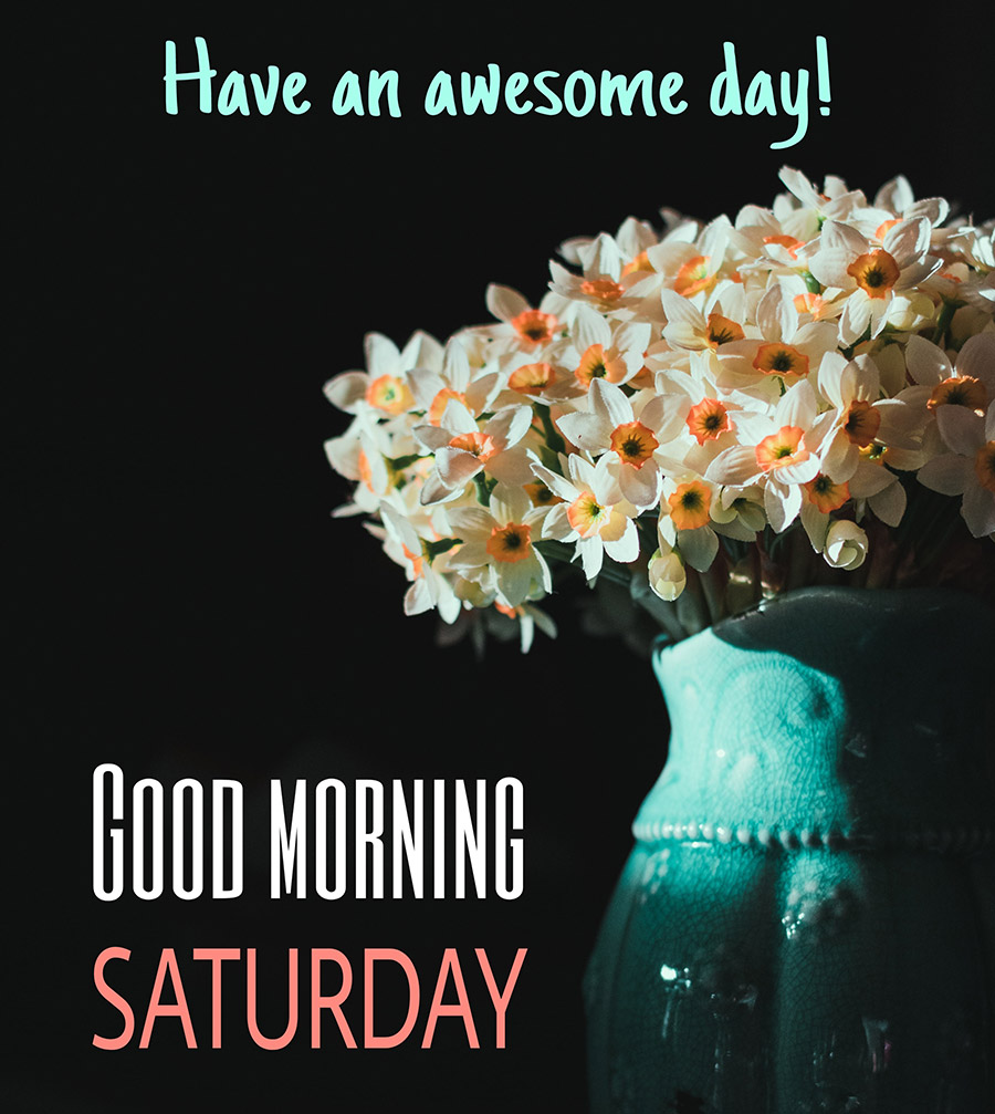 Good morning saturday image with flowers vase