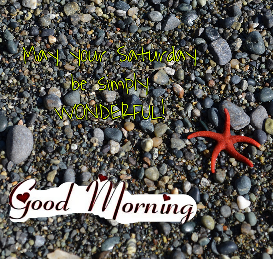 Good morning saturday image with gravel