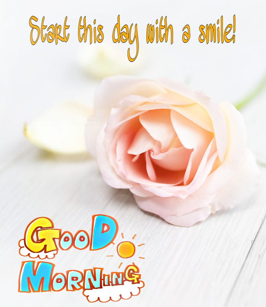 Start this day with a smile - Good morning