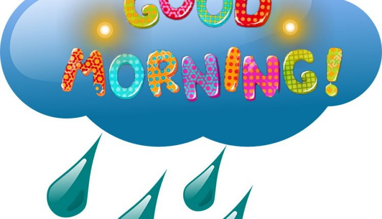 Good morning cloudy day