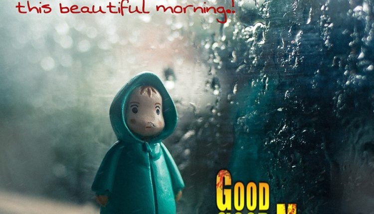 Good morning quotes with rainy images